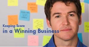 Keeping Score in A Winning Business